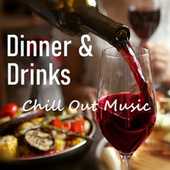 Dinner & Drinks Chill Out Music by Royal Philharmonic Orchestra
