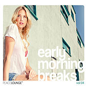 Early Morning Breaks Vol. 4 von Various Artists