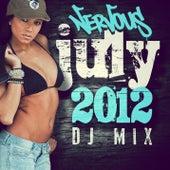 Nervous July 2012 DJ Mix by Various Artists