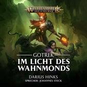 Im Licht des Wahnmonds - Warhammer Age of Sigmar: Gotrek 2 (Ungekürzt) von Darius Hinks