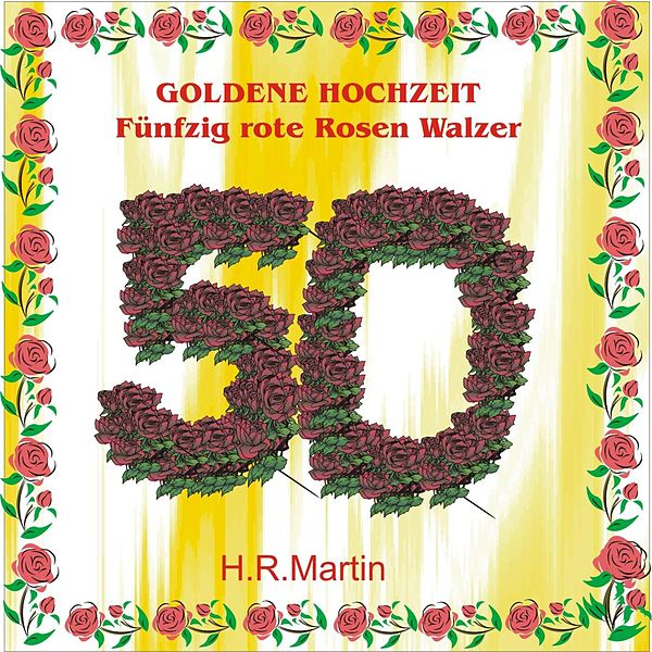 Goldene Hochzeit Fünfzig Rote Rosen Walzer De Hrmartin