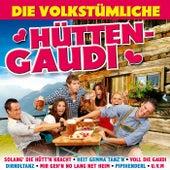 Die volkstümliche Hütten-Gaudi von Various Artists