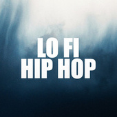 Lo Fi Hip Hop by Lofi Hip Hop
