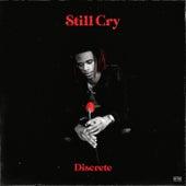 Still Cry von Discrete