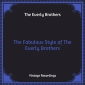 The Fabulous Style of The Everly Brothers (Hq Remastered) de The Everly Brothers