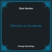 Sketches on Standards (Hq Remastered) by Stan Kenton