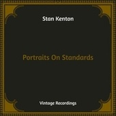 Portraits On Standards (Hq Remastered) by Stan Kenton