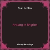 Artistry In Rhythm (Hq Remastered) by Stan Kenton