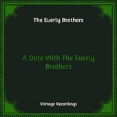 A Date With The Everly Brothers (Hq Remastered) de The Everly Brothers