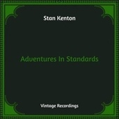 Adventures In Standards (Hq Remastered) by Stan Kenton