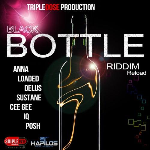 Black Bottle Riddim (Reload) by Various Artists