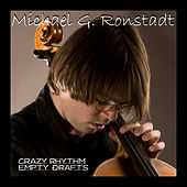 Crazy Rhythm/ Empty Drafts von Michael G. Ronstadt