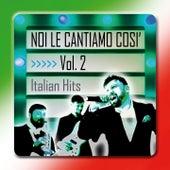 Noi le cantiamo così - Italian hits (Volume 2) by Various Artists