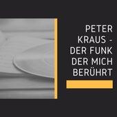 Peter Kraus - Der Funk der mich berührt by Peter Krauss