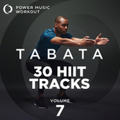 Tabata - 30 Hiit Tracks Vol. 7 (Tabata Music 20 Sec Work and 10 Sec Rest Cycles with Vocal Cues) de Power Music Workout