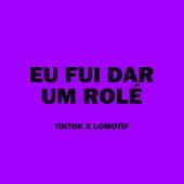 Eu Fui Dar um Rolé TikTok x Lomotif van DJ Novinho Rj