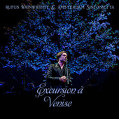 Excursion à Venise by Rufus Wainwright