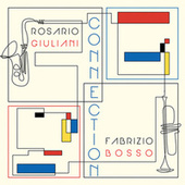 CONNECTION (feat. Alberto Gurrisi, Marco Valeri) by Rosario Giuliani/Franco...