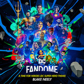 A Time for Heroes (DC Super Hero Theme) ([DC Fandome]) von Blake Neely