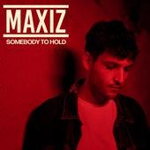 Somebody to Hold de Maxiz