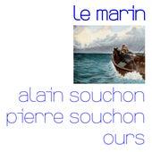 Le marin (avec Pierre Souchon et Ours) de Alain Souchon