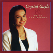 He Is Beautiful by Crystal Gayle