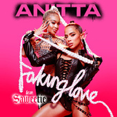 Faking Love (feat. Saweetie) by Anitta