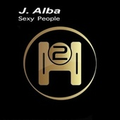 Sexy People by J.Alba