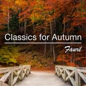 Classics for Autumn: Fauré de Various Artists