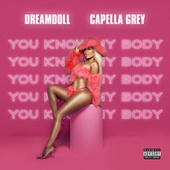 You know My body (feat. Capella Grey) de DreamDoll