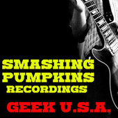 Geek U.S.A. Smashing Pumpkins Recordings von Smashing Pumpkins