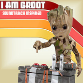 I Am Groot (Inspired Soundtrack) von Various Artists