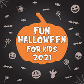Fun Halloween for Kids 2021 by Various Artists