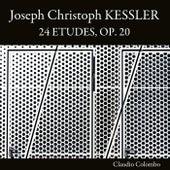 Joseph Christoph Kessler: 24 Etudes, Op. 20 by Claudio Colombo