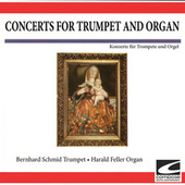 Concerts for Trumpet and Organ by Bernhard Schmid