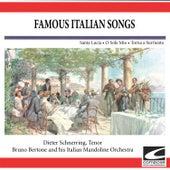 Famous Italian Songs - Santa Lucia - O Sole Mio - Torna a Surriento by Bruno Bertone