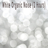 White Organic Noise (2 Hours) by Color Noise Therapy