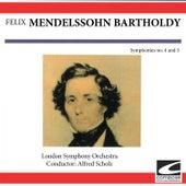 Felix Mendelssohn Bartholdy - Symphonies no. 4 and 5 by London Symphony Orchestra