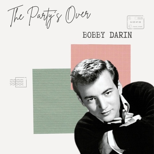 The Party's Over - Bobby Darin von Bobby Darin