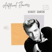 Artificial Flowers - Bobby Darin von Bobby Darin