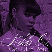 Get With You by Nikki Owens