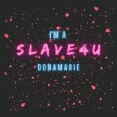 I'm a Slave 4 U von Donamarie