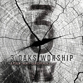 A Psalm Twenty-Four Experience de 3 Oaks Worship