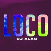 Loco (Remix) by DJ Alan