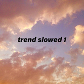 Trend Slowed 1 by Remix Tendencia