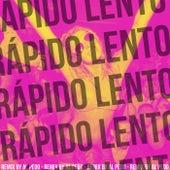 Rápido Lento (Remix) de Al Pedo Remix