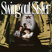 It's Better To Travel (2CD Expanded Edition) de Swing Out Sister