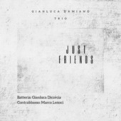 Just Friends de Gianluca Damiano Trio
