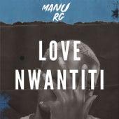 Love Nwantiti (Remix) von Manu RG