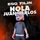 Eso Tilin VS Hola Juan Carlos ( Tik Tok ) (Remix) de Matias Deago